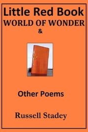 Little Red Book - World of Wonder and Other Poems ebook by Russell Stadey