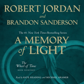 A Memory of Light - Book Fourteen of The Wheel of Time audiobook by Robert Jordan,Brandon Sanderson