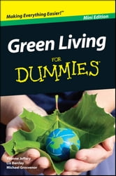 Green Living For Dummies, Mini Edition ebook by Yvonne Jeffery,Michael Grosvenor,Liz Barclay
