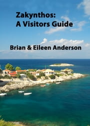 Zakynthos (Zante); A Visitors Guide ebook by Brian Anderson,Eileen Anderson