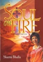 Soul On Fire ebook by Sharmi Bhalla