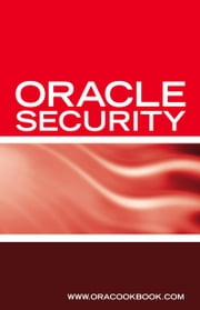 Oracle Security Interview Questions, Answers, and Explanations: Oracle Database Security Certification Review ebook by Sanchez, Terry