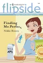 Finding Mr. Perfect ebook by Nikki Rivers