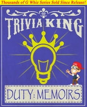 Duty: Memoris of a Secretary at War - Trivia King! - Fun Facts and Trivia Tidbits Quiz Game Books ebook by G Whiz