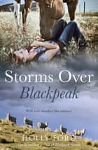 Storms Over Blackpeak - Blackpeak Station Book 3 ebook by Holly Ford