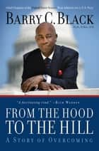 From the Hood to the Hill - A Story of Overcoming ebook by Barry Black