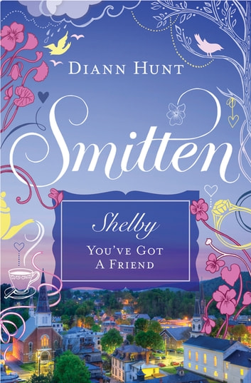 You've Got a Friend - A Smitten Novella ebook by Diann Hunt