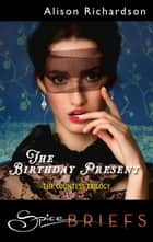 The Birthday Present ebook by Alison Richardson
