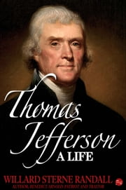 Thomas Jefferson: A Life ebook by Willard Sterne Randall