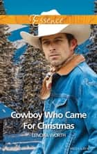 Cowboy Who Came For Christmas ebook by Lenora Worth