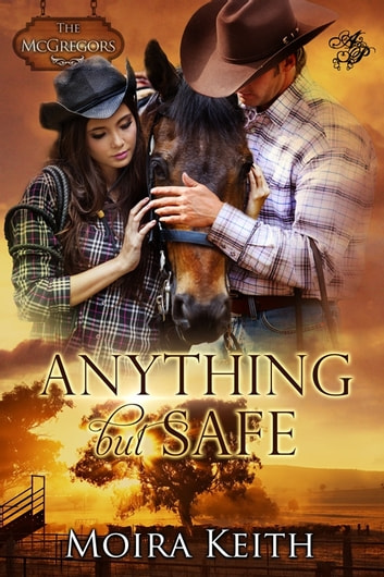 Anything But Safe ebook by Moira Keith