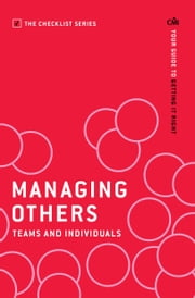 Managing Others: Teams and Individuals: Your guide to getting it right ebook by Chartered Management Institute