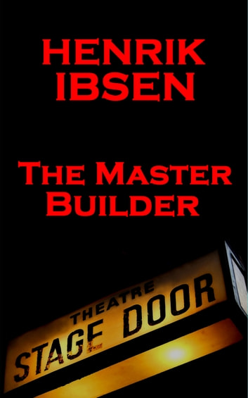 the master builder by henrik ibsen Gender-flipped adaptation of the 1892 play by henrik ibsen  the master  builder teems with activity but is light on plot, with everything  like the original,  kissane's the master builder resists pat interpretation, but ibsen's.