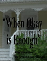 """When Okay is Enough"" ebook by Tyrean Martinson"