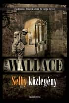 Selby közlegény ebook by Edgar Wallace