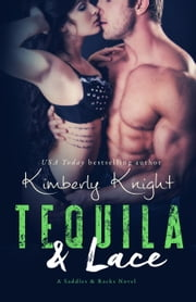 Tequila & Lace - Saddles & Racks, #2 ebook by Kimberly Knight