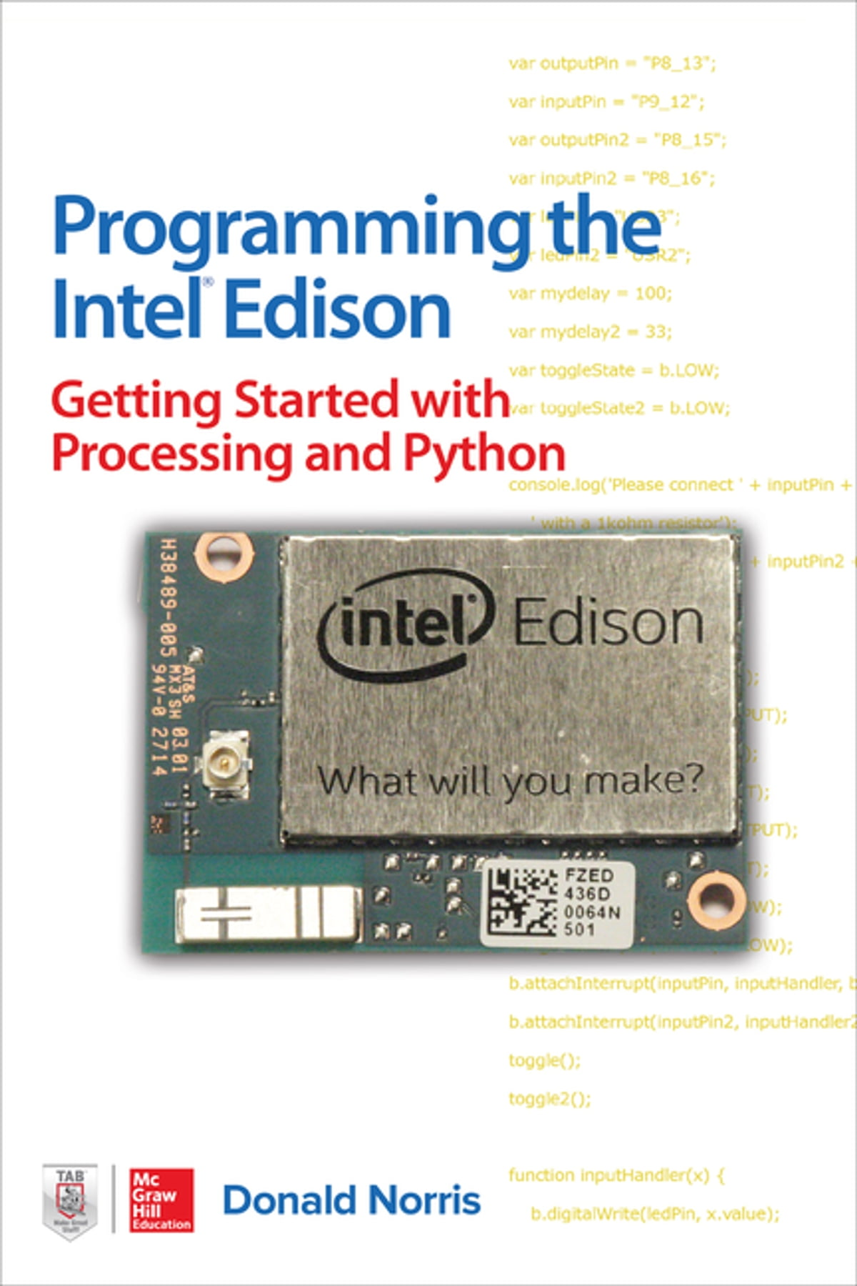 Programming the Intel Edison: Getting Started with Processing and Python  ebook by Donald Norris - Rakuten Kobo