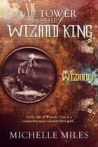 In the Tower of the Wizard King ebook by Michelle Miles