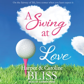 A Swing at Love audiobook by Harper Bliss,Caroline Bliss