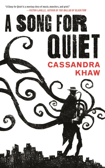 A Song for Quiet ebook by Cassandra Khaw