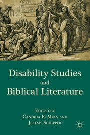 Disability Studies and Biblical Literature ebook by Jeremy Schipper,Candida R. Moss