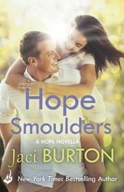 Hope Smoulders: A Hope Novella 0.5 ebook by Jaci Burton