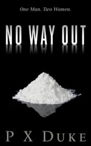 No Way Out ebook by P X Duke