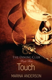 Touch - The Dining Club: Part Five ebook by Marina Anderson