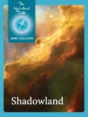Shadowland - Evil, Compassion and the Power of Thought ebook by Imre Vallyon