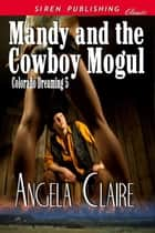 Mandy and the Cowboy Mogul ebook by Angela Claire