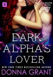 Dark Alpha's Lover ebook by Donna Grant