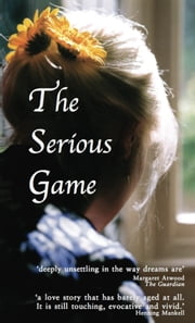 The Serious Game - Sweden's most enduring love story ebook by Hjalmar Soderberg,Eva Claeson