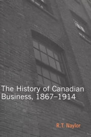 History of Canadian Business ebook by R.T. Naylor
