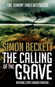 The Calling of the Grave - (David Hunter Series 4) ebook by Simon Beckett