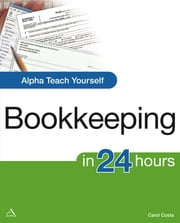 Alpha Teach Yourself Bookkeeping in 24 Hours ebook by Carol Costa