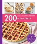 Hamlyn All Colour Cookery: 200 Pies & Tarts - Hamlyn All Colour Cookbook ebook by Sara Lewis