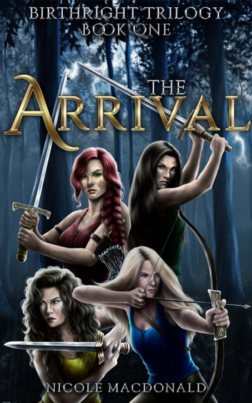 The Arrival - The BirthRight Trilogy, #1 ebook by Nicole MacDonald