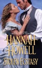 Stolen Ecstasy ebook by Hannah Howell