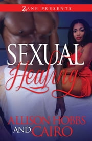 Sexual Healing - A Novel ebook by Allison Hobbs, Cairo