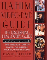 TLA Film, Video, and DVD Guide 2002-2003 - The Discerning Film Lover's Guide ebook by David Bleiler
