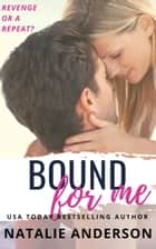 Bound For Me (Be for Me: Connor) ebook by Natalie Anderson