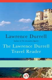 The Lawrence Durrell Travel Reader ebook by Lawrence Durrell,Clint Willis