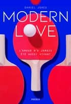 Modern Love ebook by Collectif