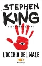 L'occhio del male eBook by Stephen King (Richard Bachman), Franco Brera