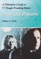 Plato and Popcorn ebook by William G. Smith