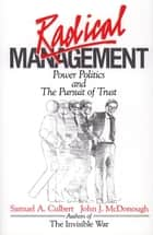 Radical Management ebook by Samuel A. Culbert