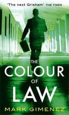 The Colour Of Law ebook by Mark Gimenez