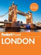 Fodor's London ebook by Fodor's Travel Guides