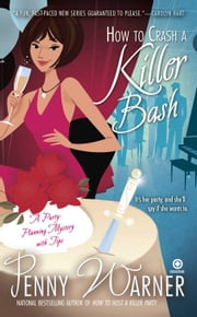 How to Crash a Killer Bash - A Party-Planning Mystery ebook by Penny Warner