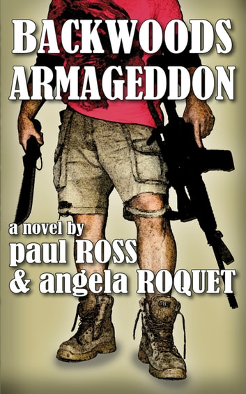 Backwoods Armageddon ebook by Angela Roquet,Paul Ross